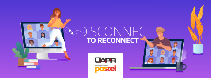 UAPR_Campanie_Back to Office_Disconnect to Reconnect